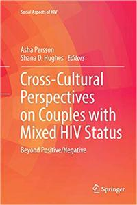 Cross-Cultural Perspectives on Couples with Mixed HIV Status: Beyond Positive/Negative (Repost)