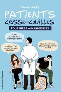 """Sonia Camay, """"Patients casse-couilles - Fous rires aux urgences"""""""
