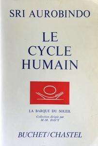 """Sri Aurobindo, """"Le cycle humain: Psychologie du développement social"""""""
