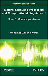 Natural Language Processing and Computational Linguistics: Speech, Morphology and Syntax (Repost)