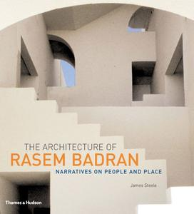 The Architecture of Rasem Badran: Narratives on People and Place (Repost)