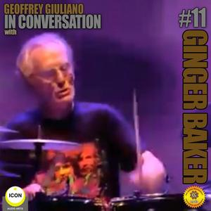 «Ginger Baker of Cream: In Conversation 11» by Geoffrey Giuliano