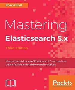 Mastering ElasticSearch 5.0 - Third Edition