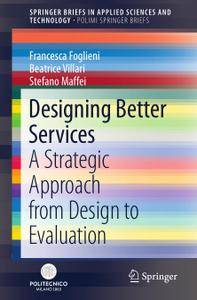 Designing Better Services: A Strategic Approach from Design to Evaluation