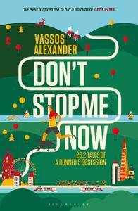 Don't Stop Me Now : 26.2 Tales of a Runner's Obsession