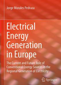 Electrical Energy Generation in Europe: The Current and Future Role of Conventional Energy Sources