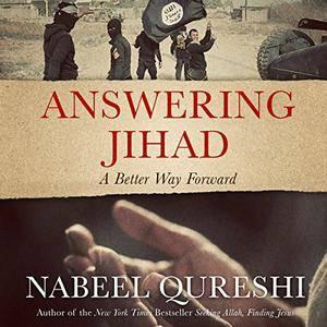 Answering Jihad: A Better Way Forward [Audiobook]