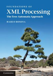 Foundations of XML Processing: The Tree-Automata Approach (Repost)