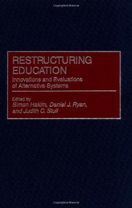 Restructuring Education: Innovations and Evaluations of Alternative Systems