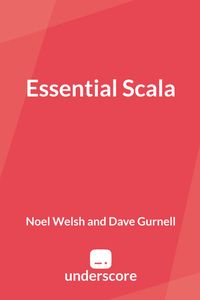Essential Scala by Noel Welsh and Dave Gurnell