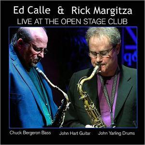 Ed Calle & Rick Margitza - Live At The Open Stage Club (2018)