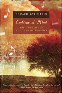 Emblems of Mind: The Inner Life of Music and Mathematics