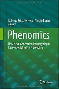 Phenomics: How Next-Generation Phenotyping is Revolutionizing Plant Breeding