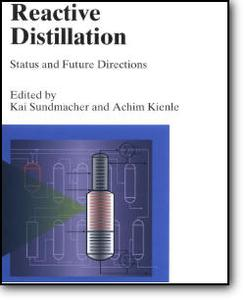 "Kai Sundmacher (Editor), Achim Kienle (Editor), ""Reactive Distillation: Status and Future Directions"""