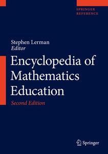 Encyclopedia of Mathematics Education, Second Edition