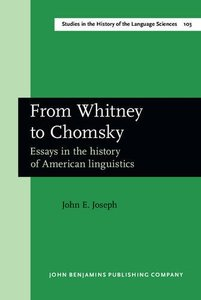 ]From Whitney to Chomsky: Essays in the history of American linguistics
