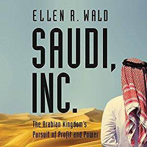 Saudi, Inc.: The Arabian Kingdom's Pursuit of Profit and Power [Audiobook]