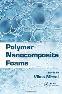 Polymer Nanocomposite Foams (repost)