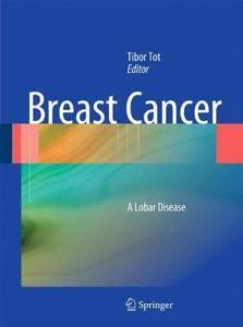 Breast Cancer: A Lobar Disease (Repost)