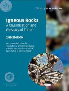Igneous rocks: a classification and glossary of terms : recommendations of the International Union of Geological Sciences, Subc