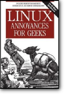 Michael Jang, «Linux Annoyances for Geeks : Getting the Most Flexible System in the World Just the Way You Want It»