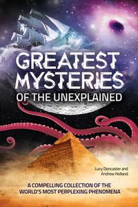 «Greatest Mysteries of the Unexplained» by Andrew Holland,Lucy Doncaster