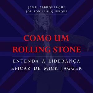 «Como um Rolling Stone» by Jamil Albuquerque,Joilson Albuquerque