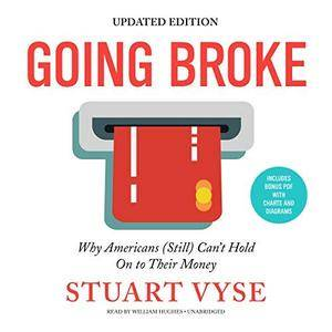 Going Broke, Updated Edition: Why Americans (Still) Can't Hold On to Their Money [Audiobook]