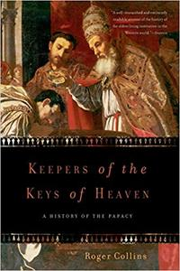 Keepers of the Keys of Heaven: A History of the Papacy (Repost)
