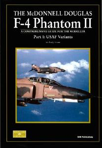 The McDonnell Douglas F-4 Phantom II Part 1: USAF Variants (SAM Modellers Datafile 12)