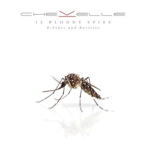 Chevelle - 12 Bloody Spies: B-Sides and Rarities (2018)