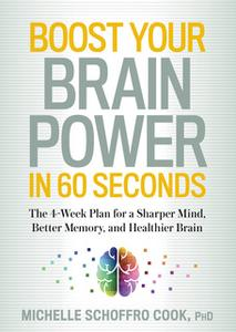«Boost Your Brain Power in 60 Seconds» by Michelle Cook