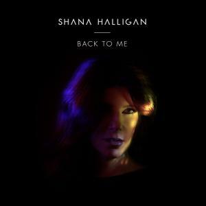 Shana Halligan - Back to Me (2015)