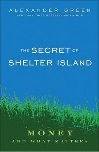 The Secret of Shelter Island: Money and What Matters (repost)