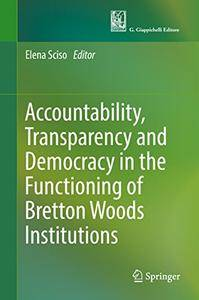 Accountability, Transparency and Democracy in the Functioning of Bretton Woods Institutions [Repost]