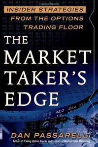 The Market Taker's Edge: Insider Strategies from the Options Trading Floor (repost)