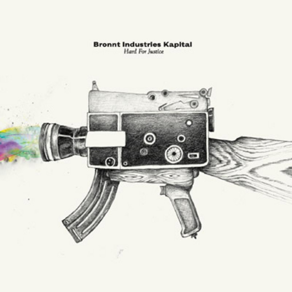 Bronnt Industries Kapital - Hard For Justice (2009)