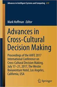 Advances in Cross-Cultural Decision Making: Proceedings of the AHFE 2017 International Conference