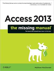 Access 2013: The Missing Manual (Repost)