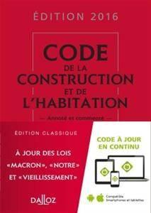 Code de la construction et de l'habitation 2016 : annoté et commenté - 23e éd