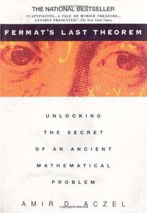 Fermat's Last Theorem Unlocking the Secret of an Ancient Mathematical Problem