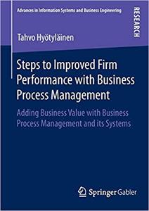 Steps to Improved Firm Performance with Business Process Management (Repost)