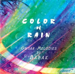 Babak Afshar - Color Of Rain: Guitar Melodies by Babak (1995)
