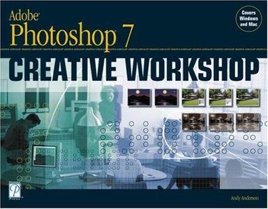 Adobe Photoshop 7 Creative Workshop (Repost)