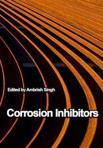 """Corrosion Inhibitors"" ed. by Ambrish Singh"