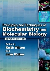 Principles and Techniques of Biochemistry and Molecular Biology (Repost)