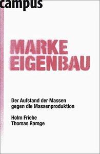 Marke Eigenbau Der Aufstand der Massen gegen die Massenproduktion Edition