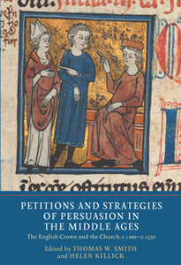 Petitions and Strategies of Persuasion in the Middle Ages : The English Crown and the Church, c.1200-c.1550