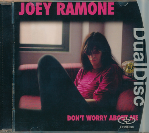 Joey Ramone - Don't Worry About Me (2002) [DualDisc '2004] RESTORED