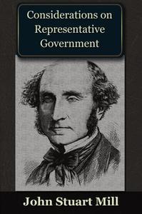 «Considerations on Representative Government» by John Stuart Mill